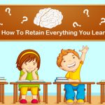 How To Retain Everything You Learn?