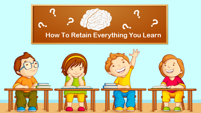 Retain Everything You Learn