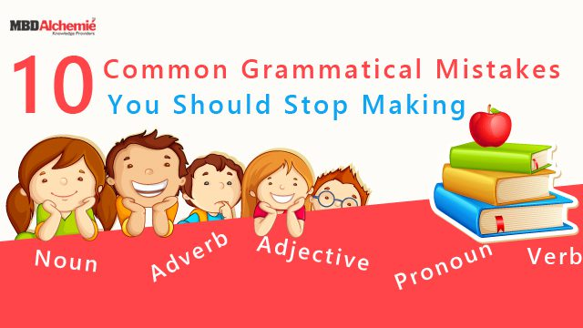 10 Common Grammatical Mistakes You Should Stop Making