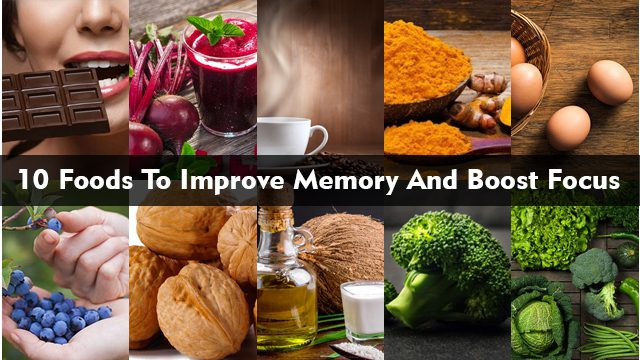 10 Foods To Improve Memory And Boost Focus