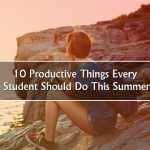 10 Productive Things Every Student Should Do This Summer